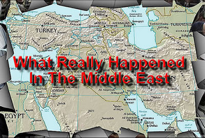 What really happened in the Middle East?